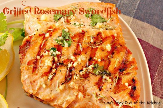 Grilled Rosemary Swordfish - IMG_9290