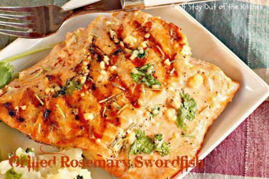 Grilled Rosemary Swordfish - IMG_9334