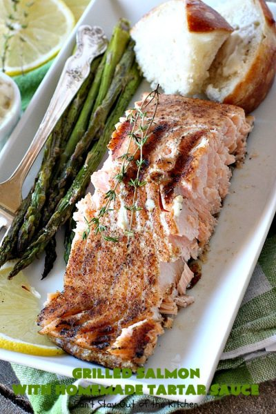 Grilled Salmon with Homemade Tartar Sauce | Can't Stay Out of the Kitchen | this sumptuous #seafood entree is so, so easy! It's also the only way I eat #salmon! It's the perfect weeknight dinner because it only takes about 20 minutes! Healthy & #glutenfree.