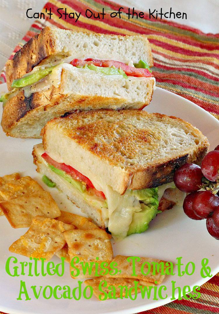Grilled Swiss, Tomato and Avocado Sandwiches - Can't Stay ...