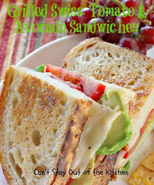 Grilled Swiss, Tomato and Avocado Sandwiches - IMG_5525.jpg