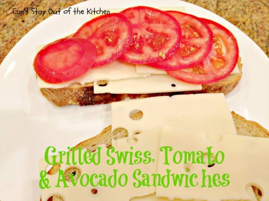 Grilled Swiss, Tomato and Avocado Sandwiches - IMG_9230.jpg