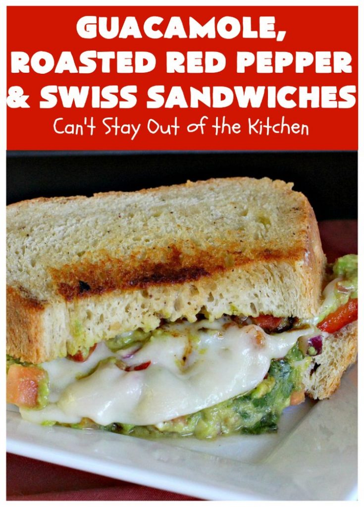 Guacamole, Roasted Red Pepper and Swiss Sandwiches | Can't Stay Out of the Kitchen | fantastic #sandwich featuring homemade #Guacamole, #RoastedRedPeppers & #SwissCheese. Great for #tailgating parties. #TexMex #GuacamoleRoastedRedPepperAndSwissSandwiches