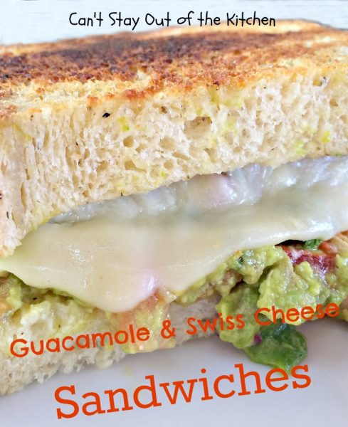 Guacamole and Swiss Cheese Sandwiches | Can't Stay Out of the Kitchen