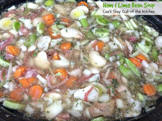 Ham & Lima Bean Soup | Can't Stay Out of the Kitchen | this is the BEST #ham and bean #soup recipe ever! The seasonings and #veggie combination is spectacular. Healthy, #cleaneating #glutenfree #crockpot
