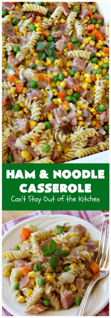 Ham and Noodle Casserole | Can't Stay Out of the Kitchen