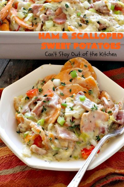 Ham and Scalloped Sweet Potatoes | Can't Stay Out of the Kitchen | this fantastic #casserole is the perfect way to use up leftover #ham from the #holidays. Savory and sumptuous, this #pork entree is comfort food at its best! #glutenfree #sweetpotatoes