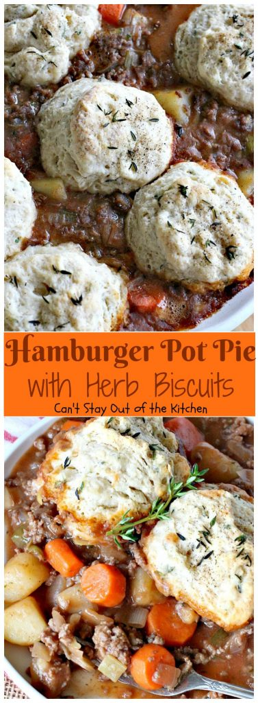 Hamburger Pot Pie with Herb Biscuits | Can't Stay Out of the Kitchen | this heavenly #potpie is amazing. Great comfort food any time of the year. #beef #biscuits #potatoes #carrots