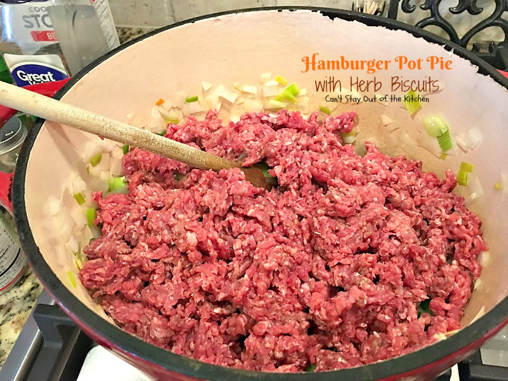 Hamburger Pot Pie With Herb Biscuits Can T Stay Out Of The Kitchen