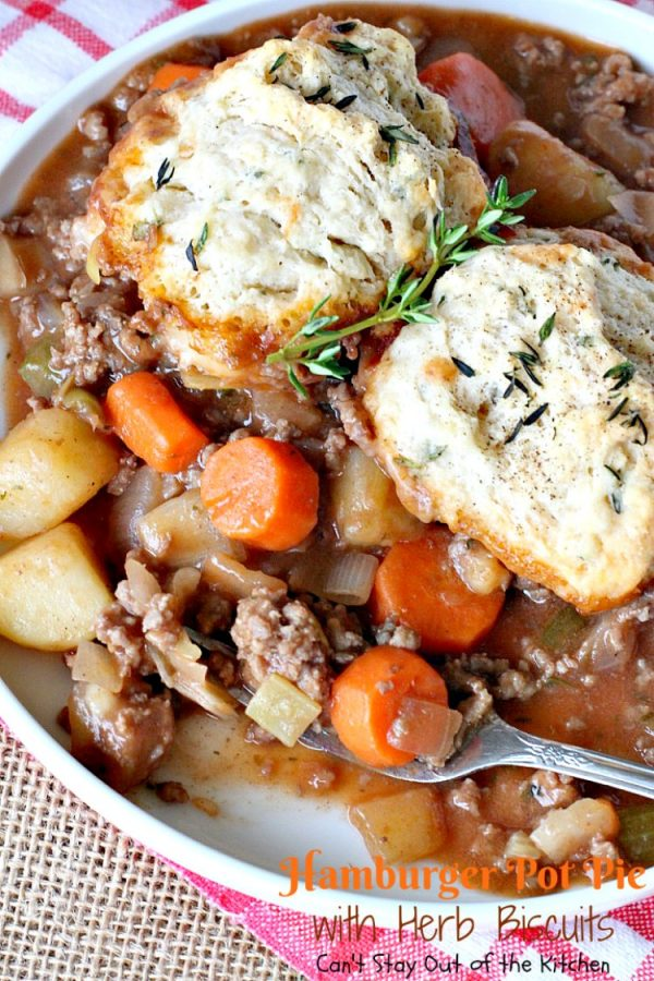 Hamburger Pot Pie with Herb Biscuits   Can't Stay Out of the Kitchen   this heavenly #potpie is amazing. Great comfort food any time of the year. #beef #biscuits #potatoes #carrots
