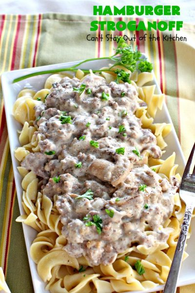Hamburger Stroganoff | Can't Stay Out of the Kitchen | this easy 30-minute #recipe has always been a family favorite. Our kids loved this growing up. #hamburger #beef #stroganoff #noodles