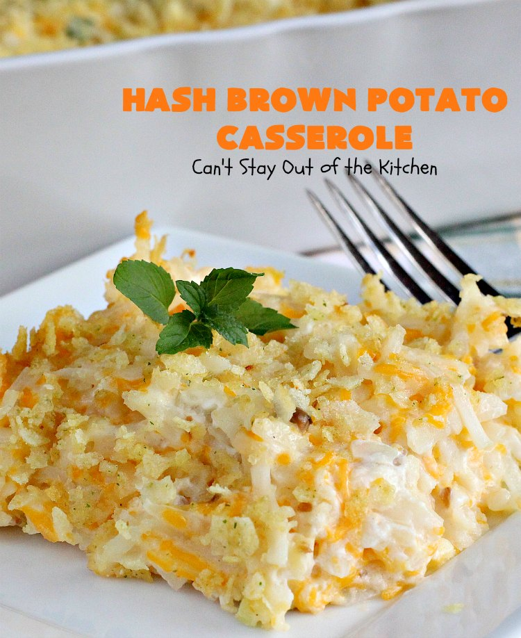 Hash Brown Potato Casserole | Can't Stay Out of the Kitchen | this cheesy #potato #casserole has a delicious #potatochip topping! It's a terrific side dish for #holidays like #Thanksgiving & #Christmas.
