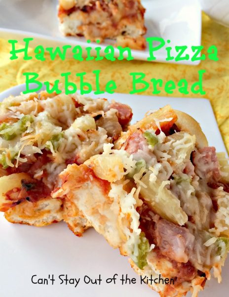 Hawaiian Pizza Bubble Bread | Can't Stay Out of the Kitchen