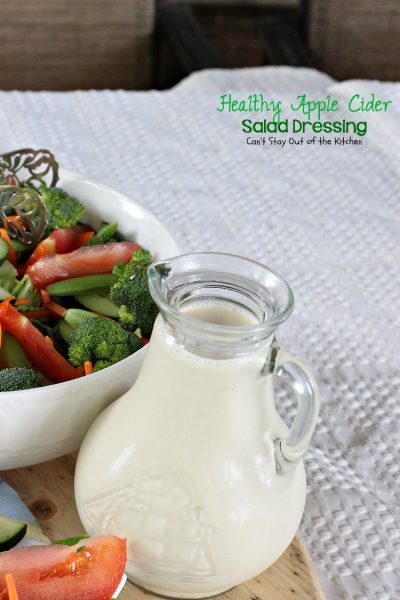 Healthy Apple Cider Salad Dressing | Can't Stay Out of the Kitchen | quick and easy 4-ingredient #saladdressing with no oils, no sugar, no artificial sweeteners, no MSG or preservatives. #glutenfree #Greekyogurt #applecider