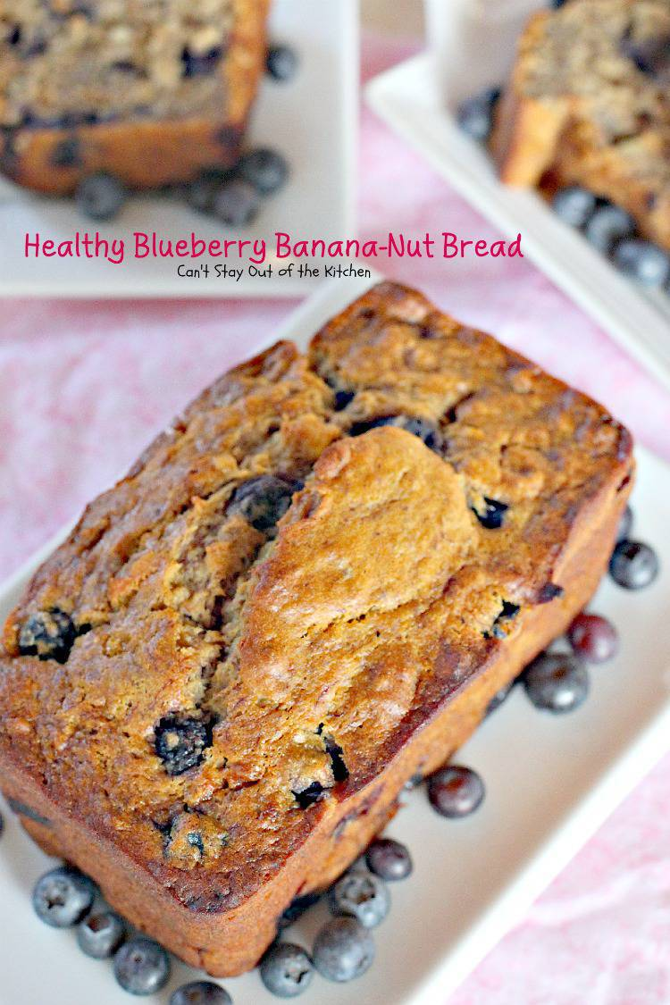 Healthy Blueberry Banana Nut Bread Can T Stay Out Of The