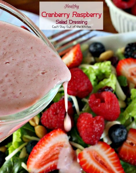 Healthy Cranberry Raspberry Salad Dressing | Can't Stay Out of the Kitchen | fabulous 5-ingredient #saladdressing using #Greekyogurt and honey. No oil, No sugar, No preservatives! #raspberries