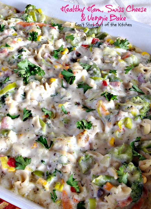 Healthy Ham, Swiss Cheese and Veggie Bake   Can't Stay Out of the Kitchen   healthier #casserole made with NO canned soups. #ham #veggies #pasta