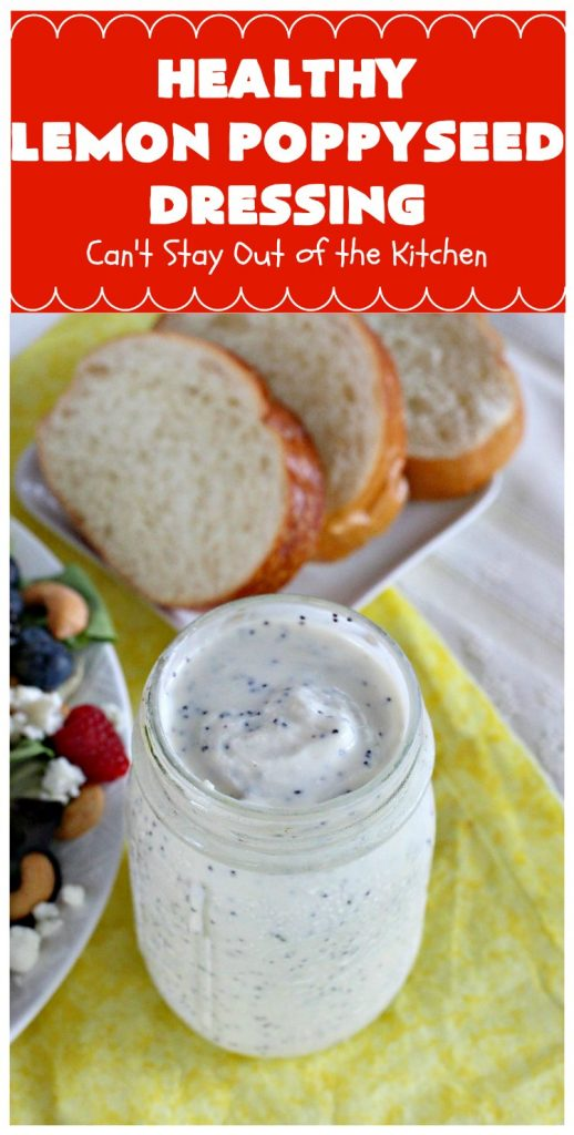 Healthy Lemon Poppyseed Dressing | Can't Stay Out of the Kitchen | this fantastic #SaladDressing just pops with #lemon flavor. Terrific for any kind of #salad #recipe. Made healthier with #GreekYogurt & #honey. #GlutenFree #Poppyseeds #HealthyLemonPoppyseedDressing