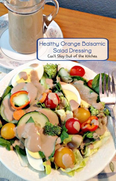 Healthy Orange Balsamic Salad Dressing | Can't Stay Out of the Kitchen | wonderful 4-ingredient #saladdressing. Quick, easy, healthy with no oils or sugar. #glutenfree #salad #Greekyogurt