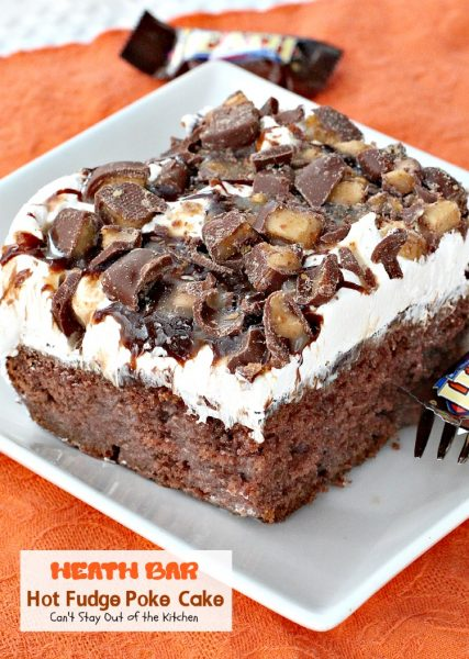 Heath Bar Hot Fudge Poke Cake | Can't Stay Out of the Kitchen | this rich and decadent #chocolate #cake has #HeathBars, sweetened condensed milk and #hotfudgesauce. #dessert