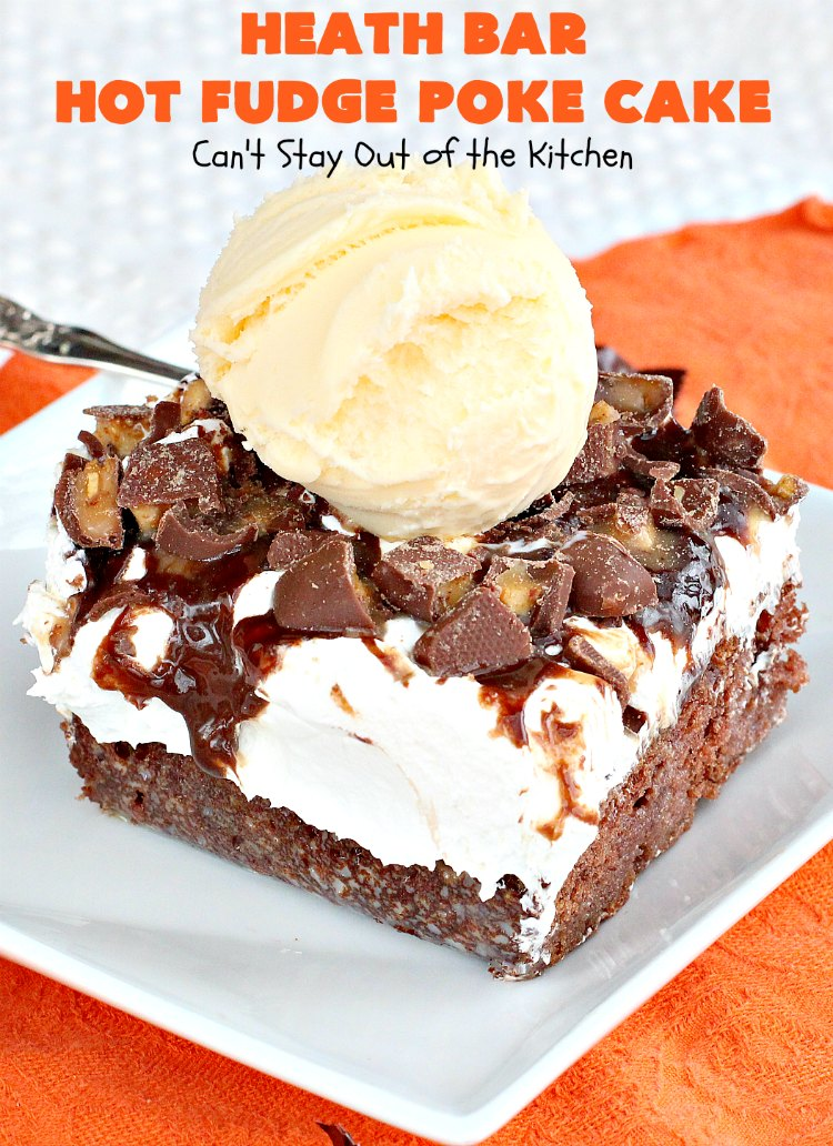Heath Bar Hot Fudge Poke Cake