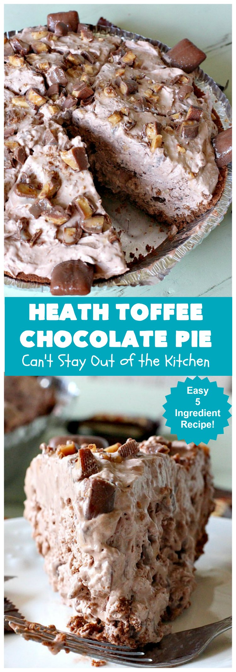 Heath Toffee Chocolate Pie | Can't Stay Out of the Kitchen | this luscious #ChocolatePie is rich, decadent & divine! It uses only 5 ingredients & is perfect for a #holiday or company #dessert #HeathToffeeBars #HeathToffeeChocolatePie #HeathToffeeDessert