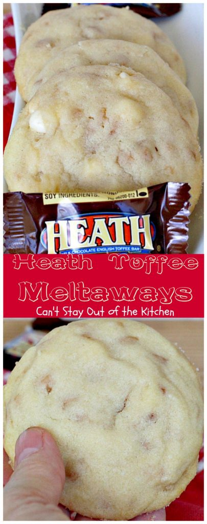 Heath Toffee Meltaways | Can't Stay Out of the Kitchen | these fantastic #sugarcookies dissolve in your mouth! Made with vanilla chips and #HeathEnglishToffeeBits. They're amazing. #cookie #dessert #tailgating