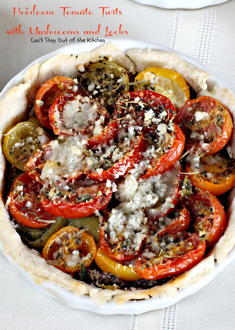 Heirloom Tomato Tarts with Mushrooms and Leeks | Can't Stay Out of the Kitchen | we love these amazing #tarts with #heirloomtomatoes. #pie #cheese