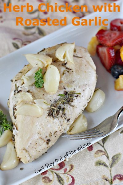 Herb Chicken with Roasted Garlic | Can't Stay Out of the Kitchen