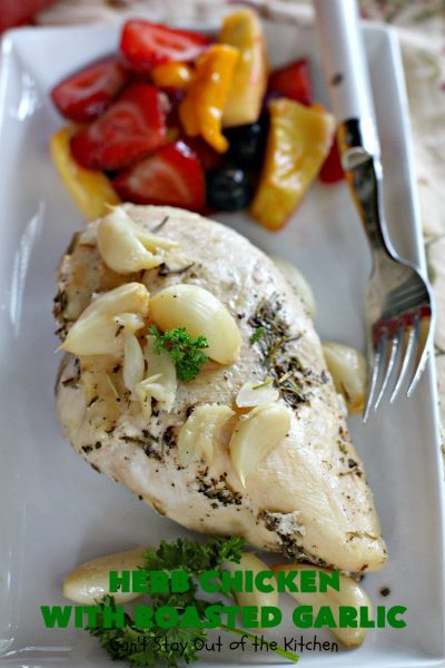 Herb Chicken with Roasted Garlic | Can't Stay Out of the Kitchen | this wonderful #chicken #maindish is so quick & easy, making it the perfect #recipe for week night suppers. #Healthy, #LowCalorie, #CleanEating & #glutenfree. #Garlic #GarlicChicken