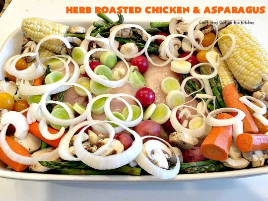 Herb Roasted Chicken and Asparagus | Can't Stay Out of the Kitchen | delicious one-dish #chicken entree with lots of #veggies including #asparagus, #potatoes, #carrots & #CornOnTheCob. It's cooked in a tasty vinaigrette that makes the dish pop with flavor. Great company dinner. #HerbRoastedChickenAndAsparagus