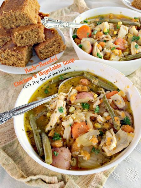 Herb-Roasted Chicken and Vegetable Soup is one of the tastiest comfort ...