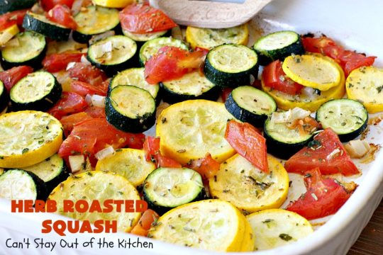 Herb Roasted Squash | Can't Stay Out of the Kitchen | this incredibly quick & easy #SideDish is terrific for any entree. Ready to serve in about 20 minutes! Great way to use up #zucchini, #YellowSquash & #tomatoes. #Healthy, #LowCalorie, #Vegan #GlutenFree. #HerbRoastedSquash