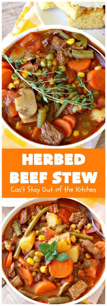 Herbed Beef Stew | Can't Stay Out of the Kitchen | our company raved over this #BeefStew. It's hearty, filling & so satisfying. It's chocked full of #potatoes, #carrots, #GreenBeans, #Corn, #Peas, #Tomatoes & #Mushrooms. Absolutely delicious! #Beef #GlutenFree #HerbedBeefStew #CompanyBeefStew