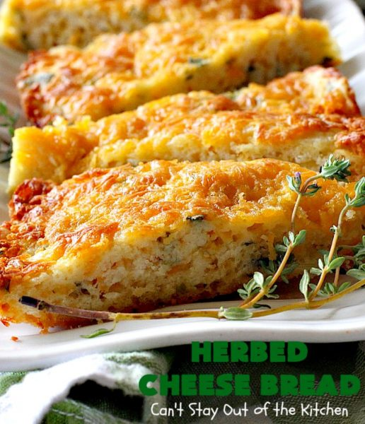 Herbed Cheese Bread | Can't Stay Out of the Kitchen | this quick & easy #bread #recipe is so delicious with a bowl of hot #soup now that fall is here. It's also terrific for dipping. #cheddarcheese