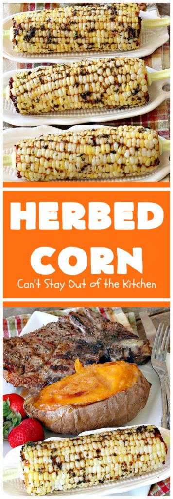 Herbed Corn | Can't Stay Out of the Kitchen | this easy & delicious #cornonthecob #recipe is wonderful for backyard barbecues, potlucks or weekend dinners when you're grilling out. #corn #glutenfree