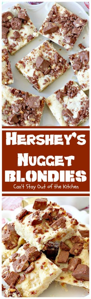 Hershey's Nugget Blondies | Can't Stay Out of the Kitchen