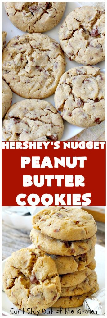 Hershey's Nugget Peanut Butter Cookies | Can't Stay Out of the Kitchen | favorite #peanutbutter #cookies with milk #chocolate #Hersheys Nuggets added! Amazing #dessert.