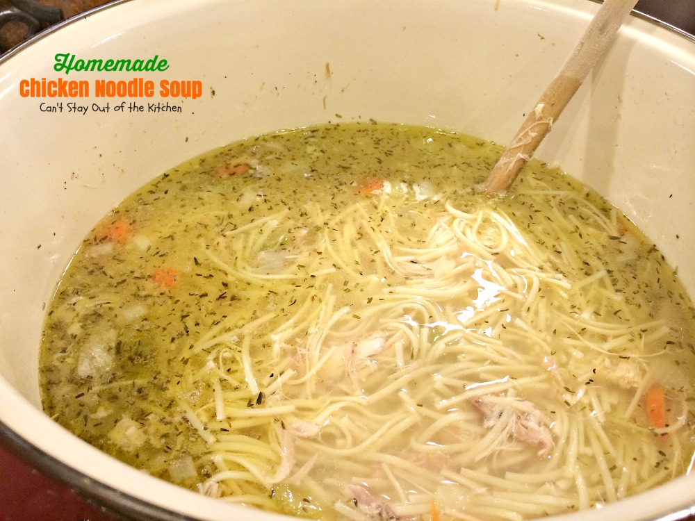 Homemade Chicken Noodle Soup | Can't Stay Out of the Kitchen | we love ...