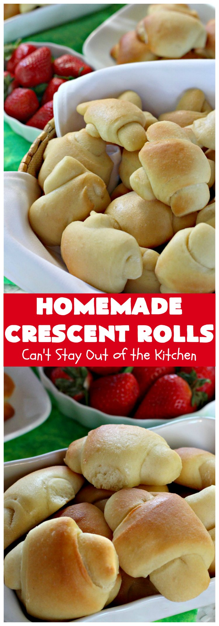 Homemade Crescent Rolls | Can't Stay Out of the Kitchen