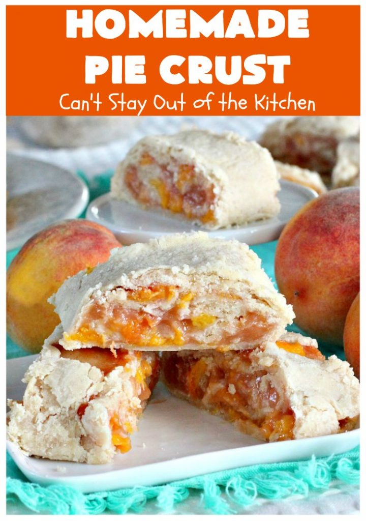 Homemade Pie Crust | Can't Stay Out of the Kitchen | My Mom's old-fashioned #recipe is the best, flakiest homemade #PieCrust ever! #Pie #dessert #HomemadePieCrust