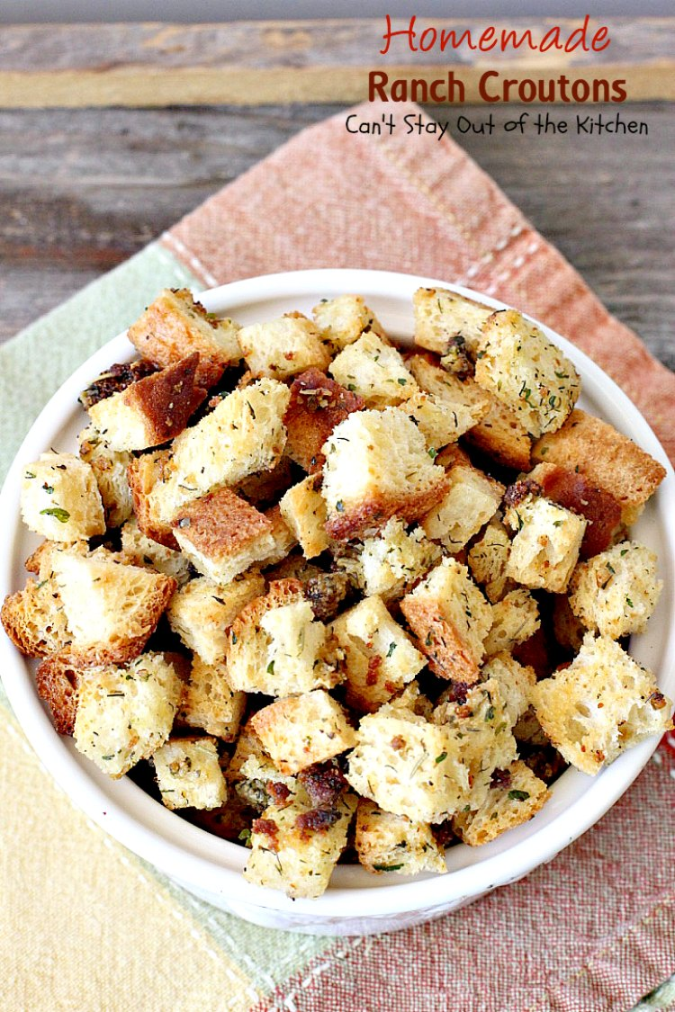 Homemade ranch croutons can 39 t stay out of the kitchen for Easy ranch