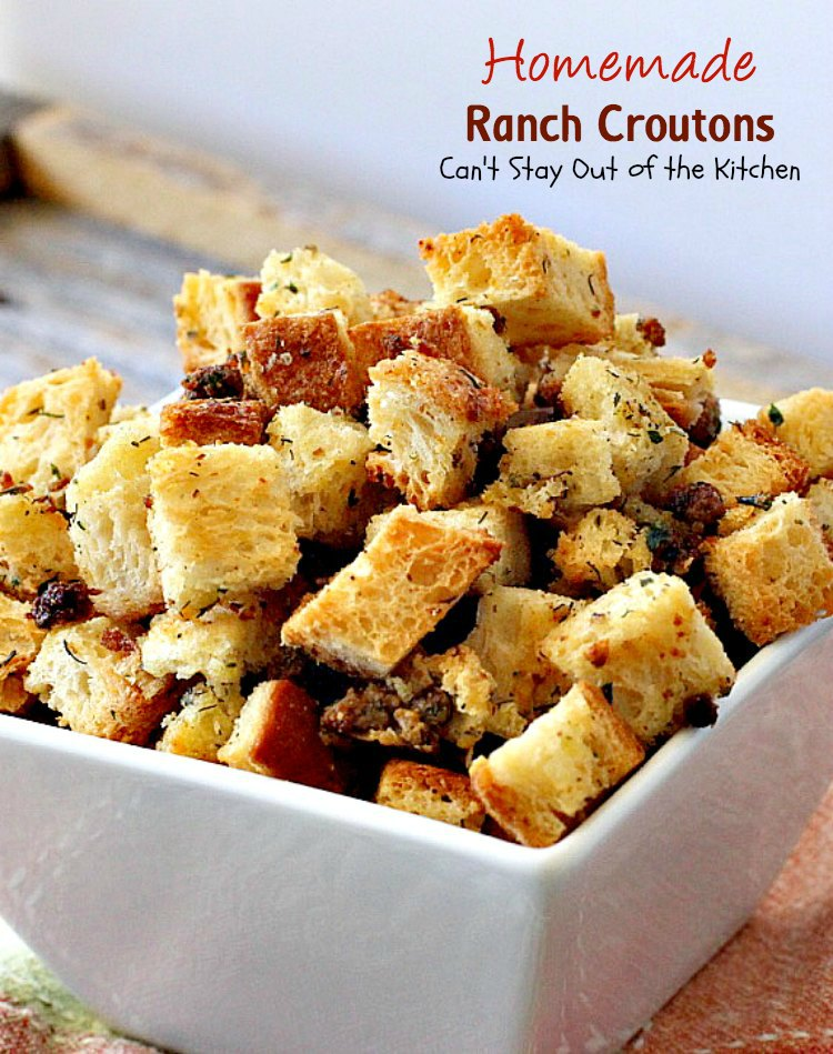 Homemade Ranch Croutons | Can't Stay Out of the Kitchen | these fabulous #glutenfree #croutons are made with #RanchDressingMix for spectacular flavor. Great with #soups or #salads.