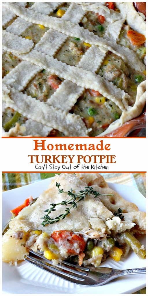 Homemade Turkey Potpie | Can't Stay Out of the Kitchen