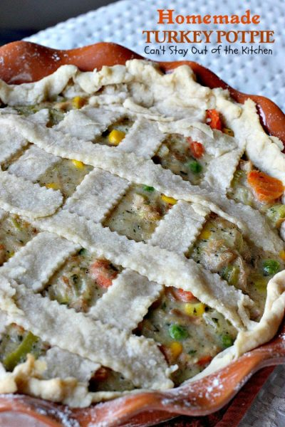 Homemade Turkey Pot Pie | Can't Stay Out of the Kitchen