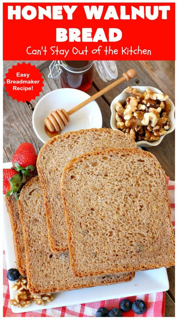 Honey Walnut Bread | Can't Stay Out of the Kitchen | delicious #HomemadeBread for the #Breadmaker! Made with #walnuts & #honey. Great for #breakfast or dinner. #HoneyWalnutBread