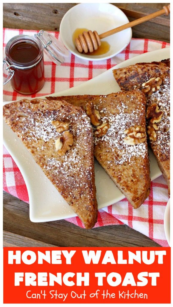 Honey Walnut French Toast | Can't Stay Out of the Kitchen | this fantastic #FrenchToast #recipe is great for a #holiday or company #breakfast. It includes honey & #walnuts and it's drizzled with #MapleSyrup. #HoneyWalnutFrenchToast #HolidayBreakfast