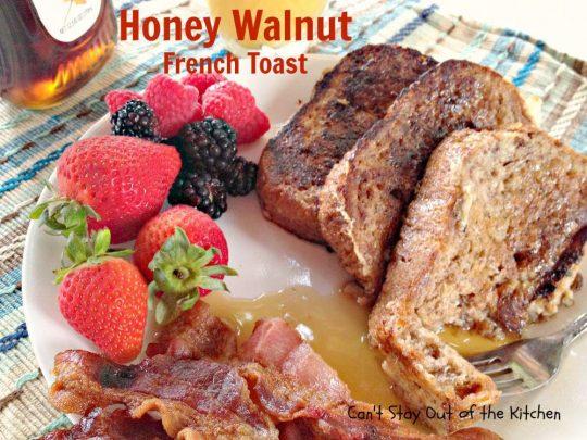 Honey Walnut French Toast - IMG_2107