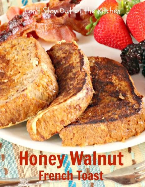 Honey Walnut French Toast - IMG_7637