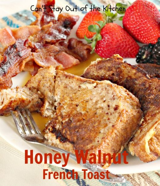 Honey Walnut French Toast | Can't Stay Out of the Kitchen